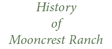 History of Mooncrest Ranch